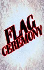 Flag Ceremony by tropangwalangmagawa