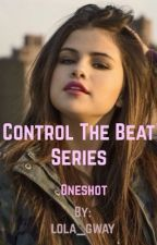 Control The Beat Oneshot by lolagway