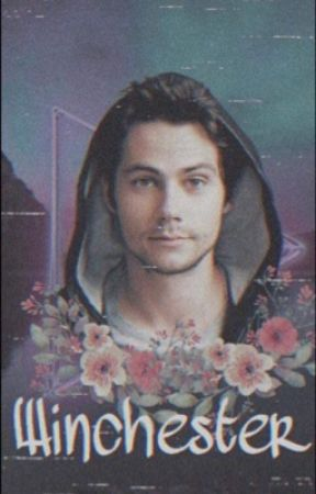 Stiles is a Winchester? [ COMPLETED ]  by StilinskiGirl16