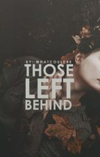 Those Left Behind by whatcouldbe
