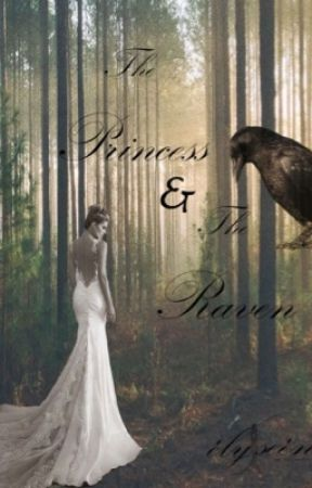The Princess and The Raven [Wattys 2017] by elyseen