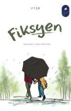 Fiksyen (REPUBLISH) by _ljskwb