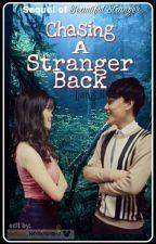 Chasing A Stranger Back (Beautiful Stranger Book 2) by jjang_ri