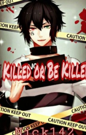Killed or be Killed  by Nick142