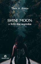 O livro dos segredos - Trilogia Shine Moon by thais__araujo