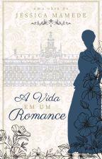 A Vida em um Romance by JRMamede