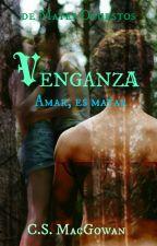Venganza. | Mates Opuestos #2 by DiMeCaRLy