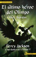 Percy Jackson Y Los Dioses Del Olimpo:El Ultimo Heroe Del Olimpo by Alexander887