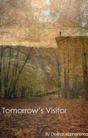 Tomorrow's Visitor by DeliriousEphemera