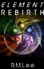 Element Rebirth by RimUranium