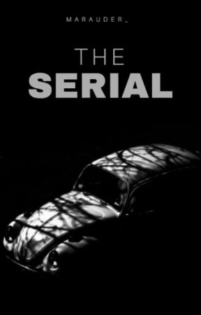 The Serial by marauder_
