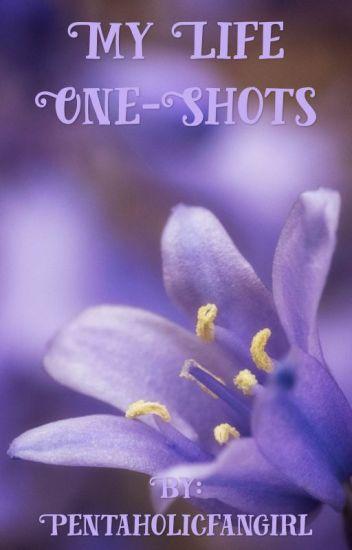 My Life (One-Shot fantasies)