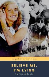 Believe Me, I'm Lying [New & Improved] by XxSkater2Girl16xX