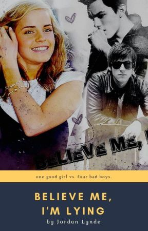 Believe Me, I'm Lying [New & Improved] by XxSkater2Girl16xX