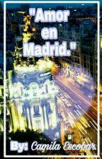 Amor En Madrid by _Cami333_