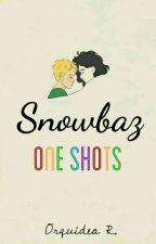 Nieve en tus pestañas - Os Snowbaz by OrquideaRota