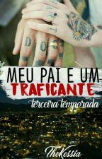 Meu Pai é Um Traficante     by The_Mona