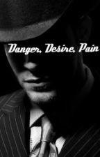 Danger, Desire, Pain  by Ttinyy17
