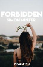 Forbidden // Simon Minter {COMPLETED} by proximity14