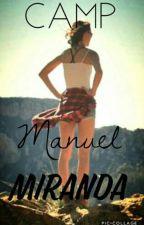 Camp Manuel Miranda by Maybe1ater