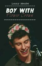 🌸Boy With Flower Crown🌸(Short Story) by Ills_Tomlinson