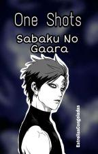 Sabaku No Gaara 》One Shots《 by EstrellasCongeladas