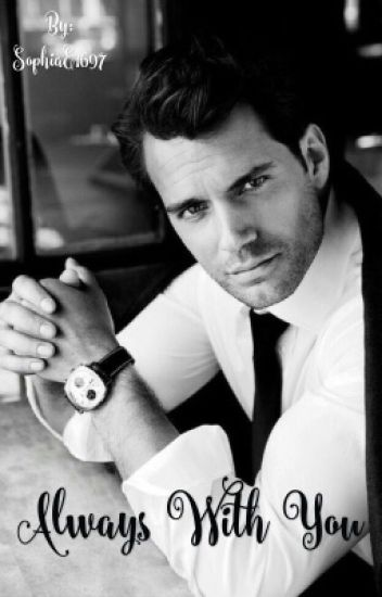 Always With You © » Henry Cavill    One Shot  