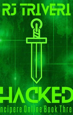 Hacked - An Incipere Online Novel by RJ_Triveri