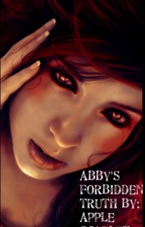 Abby's forbidden truth  by Apple_Scarlet