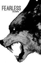 fearless [ garmau au ] by zillionth