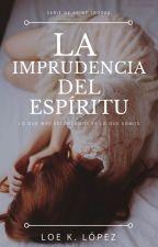 La imprudencia del espíritu by LoeLopez