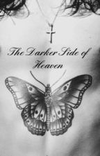 The Darker Side of Heaven by emmpad_lou_xx