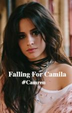 Falling For Camila #Camren by need-a-wild-heart