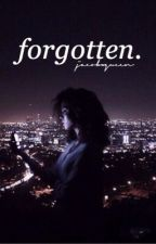 forgotten | js / discontinuing sry.  by jacobxqueen