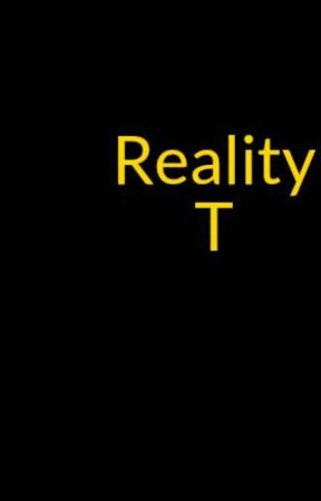 Reality T by HG2012