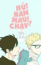 [Danmei] Hủ nam! Mau chạy!!  by Shin__chan