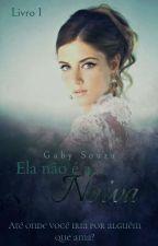 Ela não é a noiva by GabySouza1524