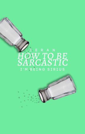 sarcasm 101 by efflorescencely