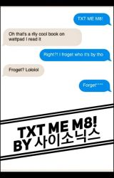 TXT ME M8! by Cysonix