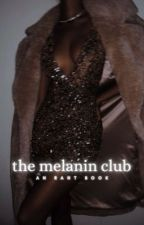 1 | THE MELANIN CLUB➢ MISC by LVEMAZE