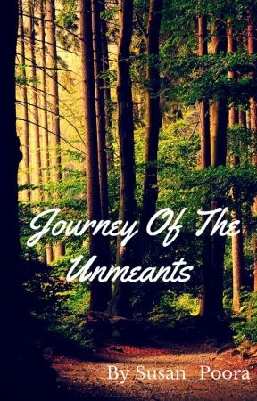 Journey Of The Unmeants [#fantasy100k] by Susan_Poora