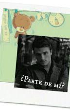 PARTE DE MI? by cuyazita