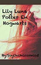 Lily Luna Potter En Hogwarts💞👌 by SoyCosmica