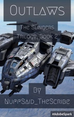 Outlaws (The Slingers Trilogy, Book 2) by NuffSaid_TheScribe
