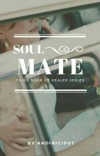 Healer Series: Soulmate by andiniciput