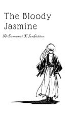The Bloody Jasmine || Samurai X  by __FANDOMQUEEN