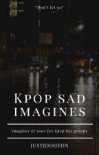 Kpop Sad Imagines  by JustHobi