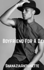 Boyfriend For A Day by ShanaziaAntionette