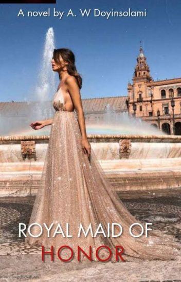 Royal Maid Of Honor