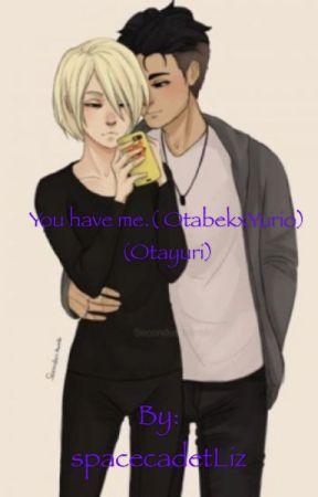 You have me.( Otabek x Yurio) (Oturi) by average_fangirlXD